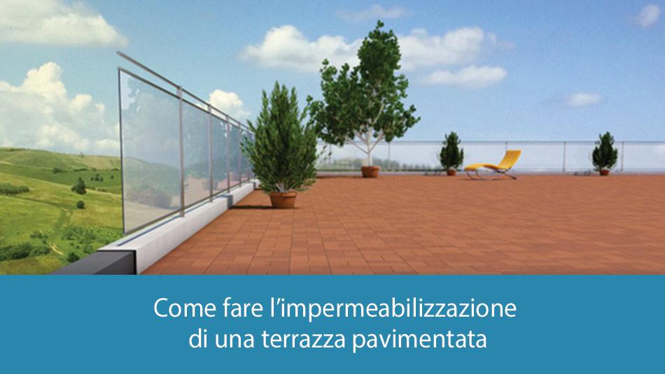 Impermeabilizzazione terrazza pavimentata: come fare?