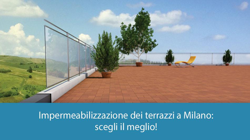 Impermeabilizzazione terrazzi Milano: scegli il meglio!
