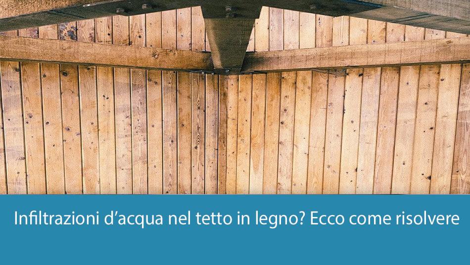 infiltrazioni acqua tetto legno