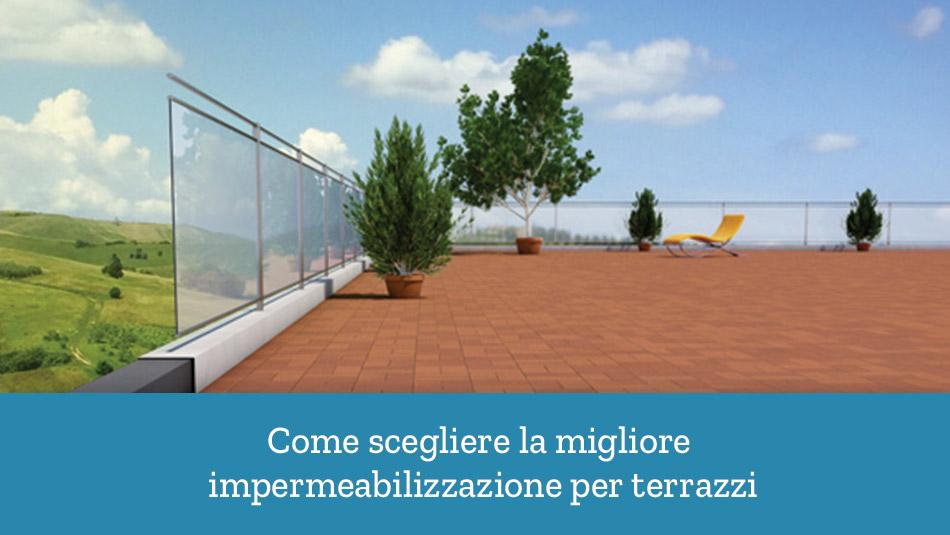 Migliore impermeabilizzazione terrazzi: come sceglierla?